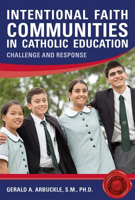 Gerald Arbuckle: Intentional faith communities in Catholic schools